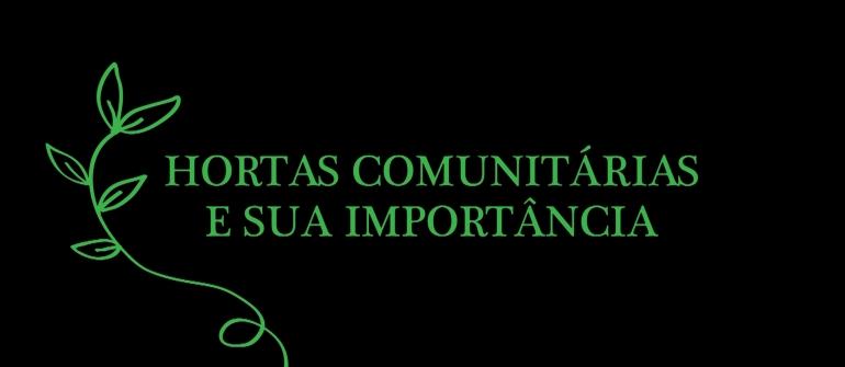 HORTAS COMUNITÁRIAS E SUA IMPORTÂNCIA